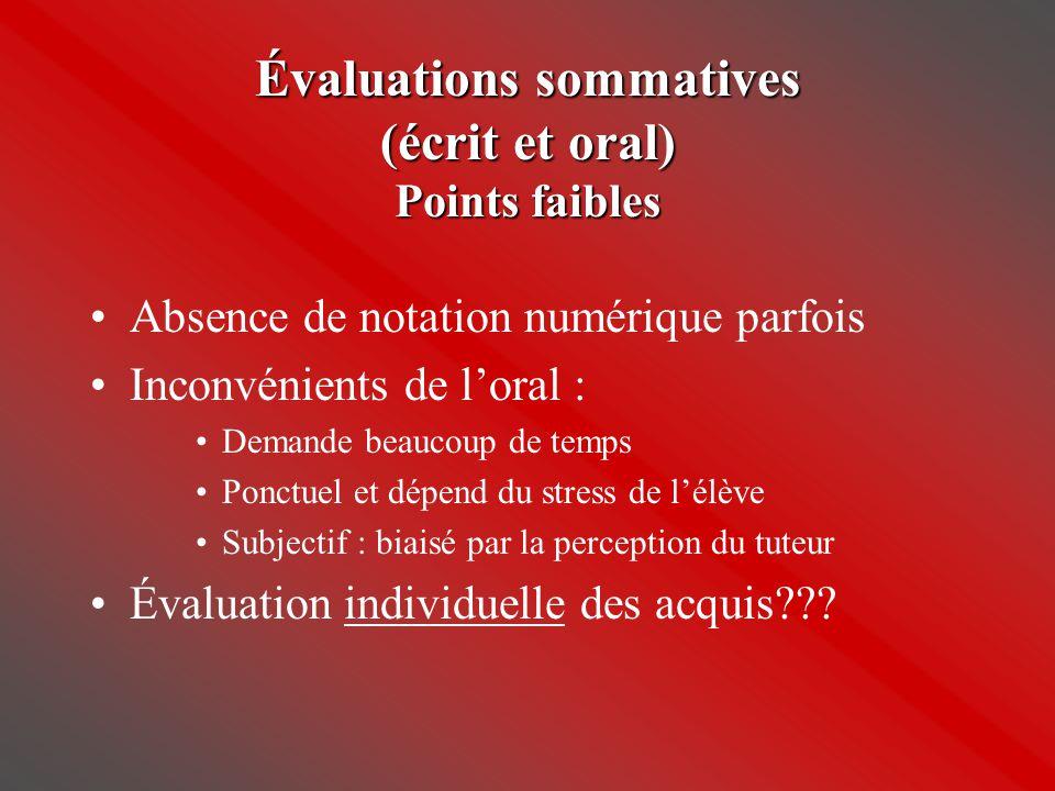 Évaluations sommatives (écrit et oral) Points faibles •Absence de notation numérique parfois •Inconvénients de l'oral : •Demande beaucoup de temps •Po