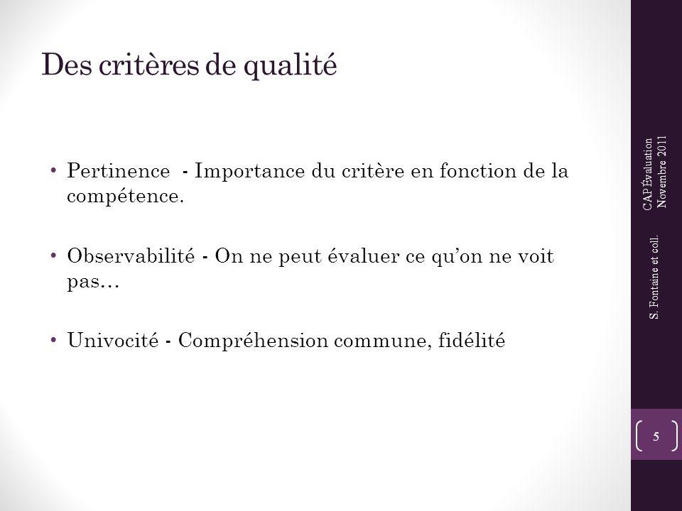 Des critères de qualité • Pertinence - Importance du critère en fonction de la compétence. • Observabilité - On ne peut évaluer ce qu'on ne voit pas…