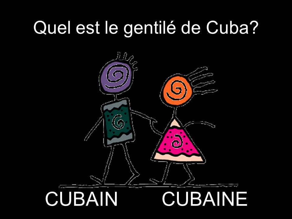 Quel est le gentilé de Cuba? CUBAIN CUBAINE