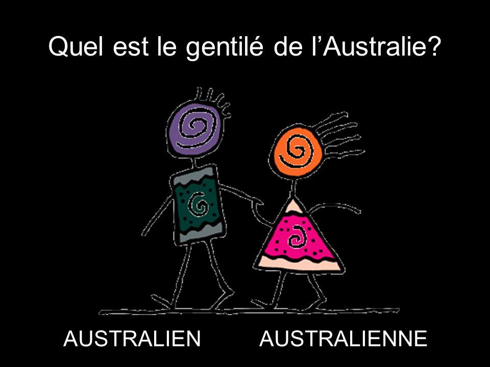 Quel est le gentilé de l'Australie? AUSTRALIENAUSTRALIENNE