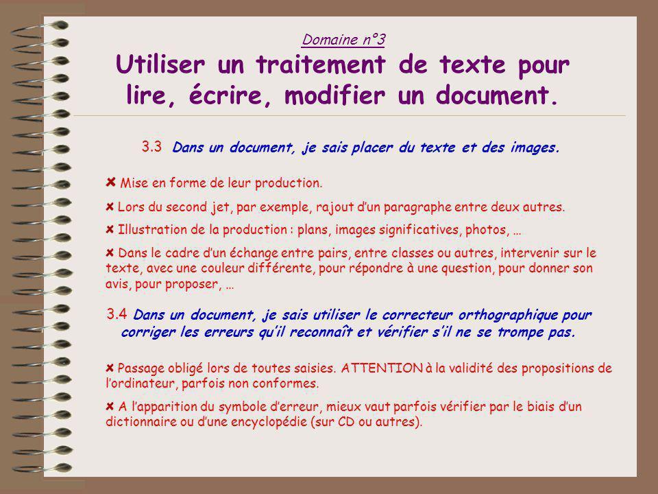 Domaine n°3 Utiliser un traitement de texte pour lire, écrire, modifier un document. 3.2a Quand je tape un texte, je sais changer la forme des caractè