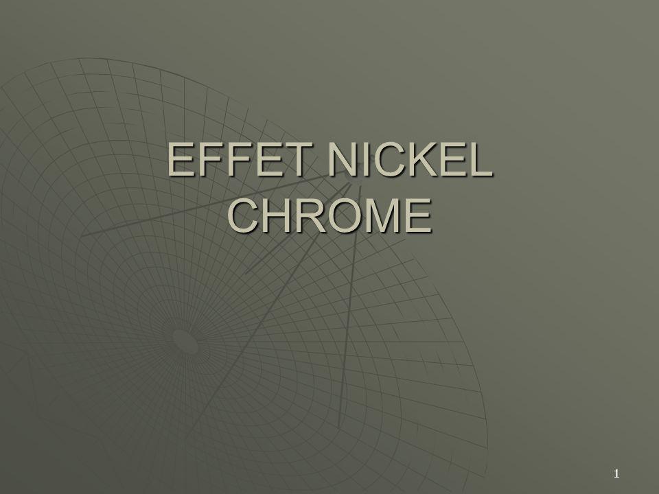 1 EFFET NICKEL CHROME
