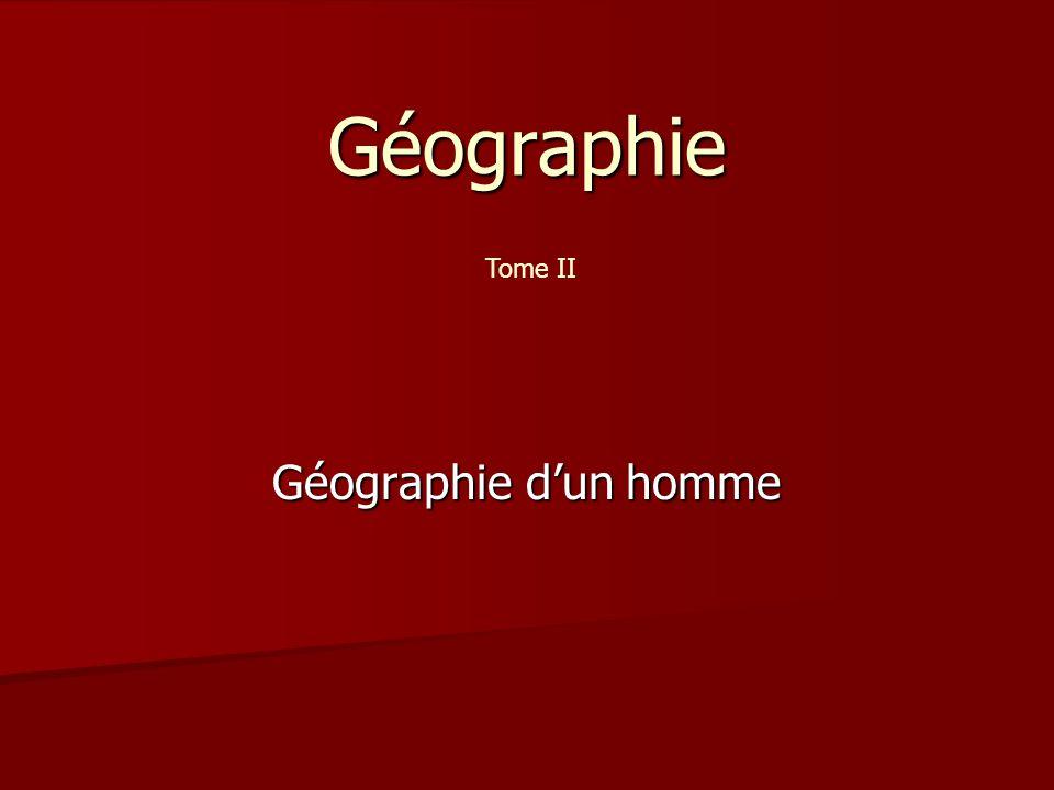 Géographie Géographie d'un homme Tome II