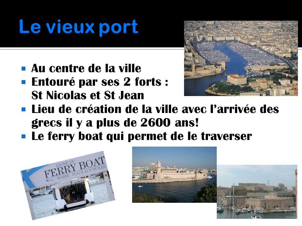  Au centre de la ville  Entouré par ses 2 forts : St Nicolas et St Jean  Lieu de création de la ville avec l'arrivée des grecs il y a plus de 2600