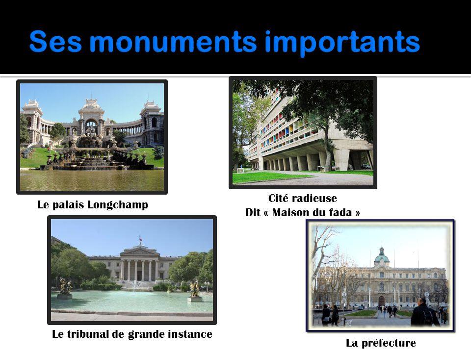 Le palais Longchamp La préfecture Le tribunal de grande instance Cité radieuse Dit « Maison du fada »