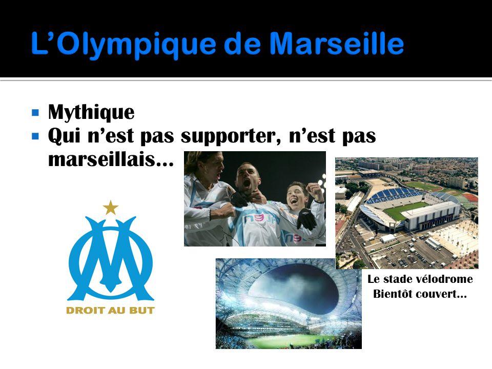  Mythique  Qui n'est pas supporter, n'est pas marseillais… Le stade vélodrome Bientôt couvert…