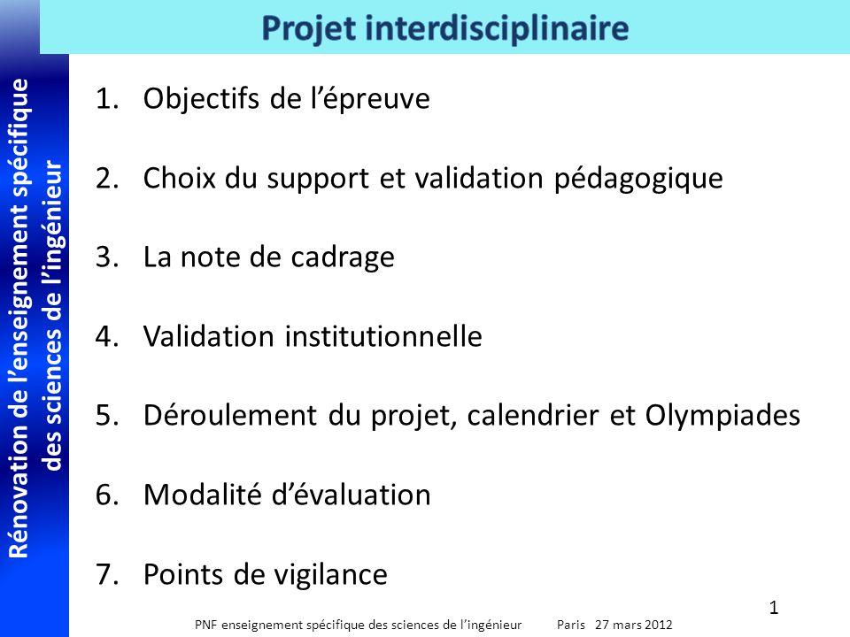 Rénovation de l'enseignement spécifique des sciences de l'ingénieur PNF enseignement spécifique des sciences de l'ingénieur Paris 27 mars 2012 1.Objec