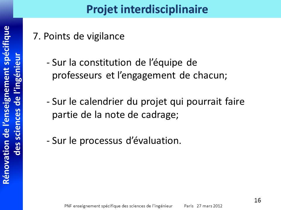 Rénovation de l'enseignement spécifique des sciences de l'ingénieur PNF enseignement spécifique des sciences de l'ingénieur Paris 27 mars 2012 7. Poin