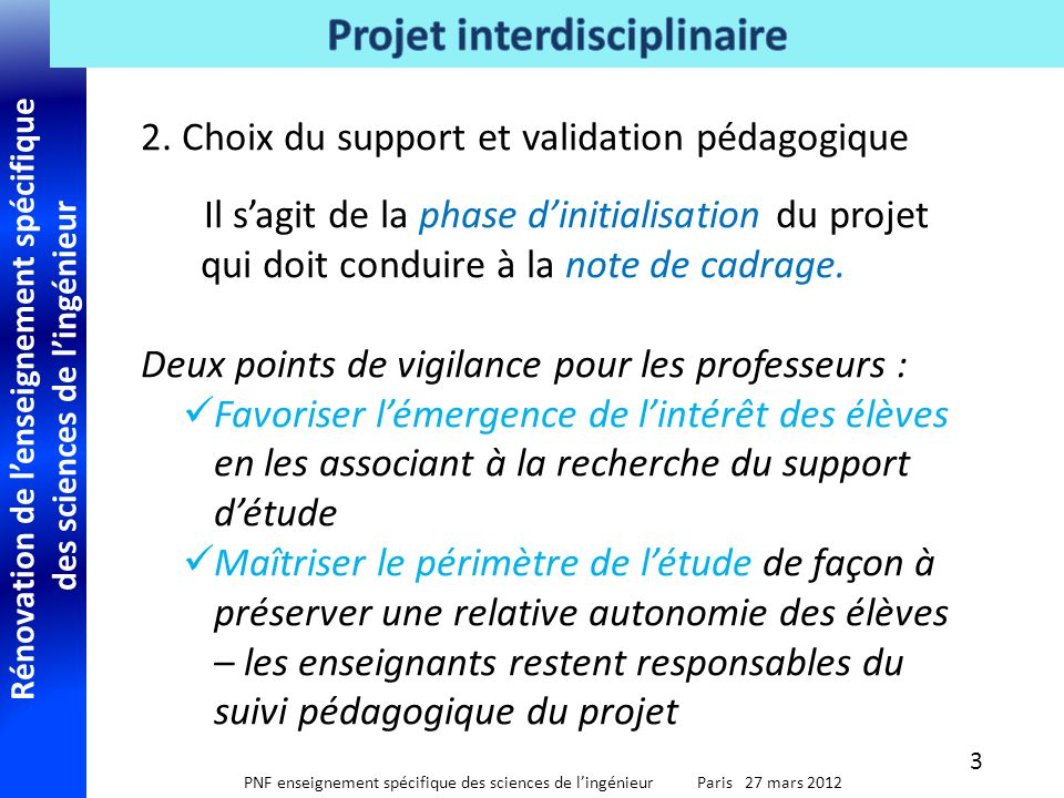 Rénovation de l'enseignement spécifique des sciences de l'ingénieur PNF enseignement spécifique des sciences de l'ingénieur Paris 27 mars 2012 2. Choi