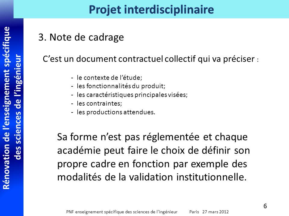 Rénovation de l'enseignement spécifique des sciences de l'ingénieur PNF enseignement spécifique des sciences de l'ingénieur Paris 27 mars 2012 3. Note