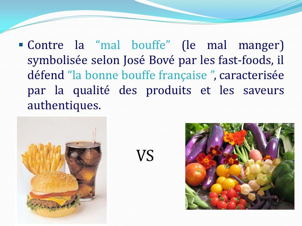 LA BATAILLE DU GOÛT José Bové mène depuis 1999 une campagne devenue très populaire contre la mondialisation et les multinationales agro- alimentaire r
