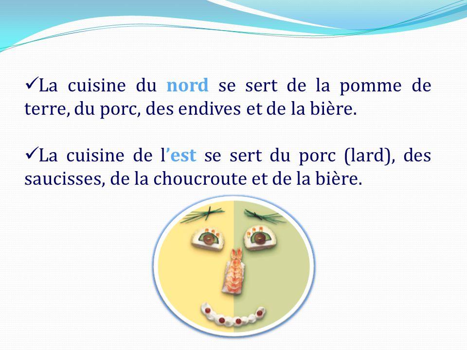  La cuisine du nord-ouest utilise le beurre, la pomme et la crème.  La cuisine du sud-ouest utilise la grasse d'oie, le foie gras et l'armagnac.  L