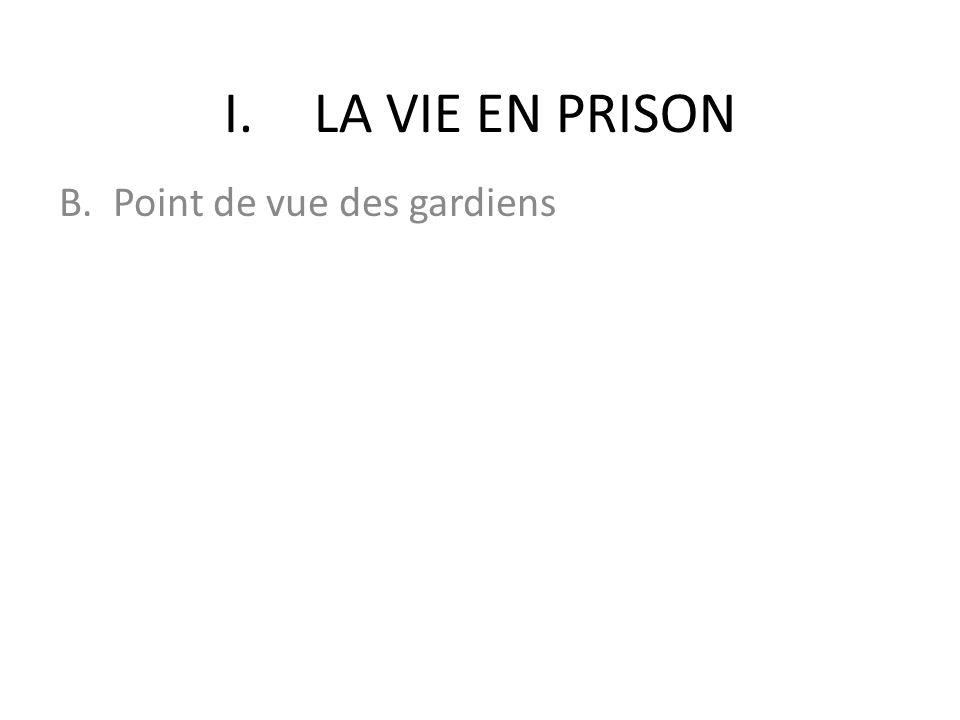 I.LA VIE EN PRISON B.Point de vue des gardiens