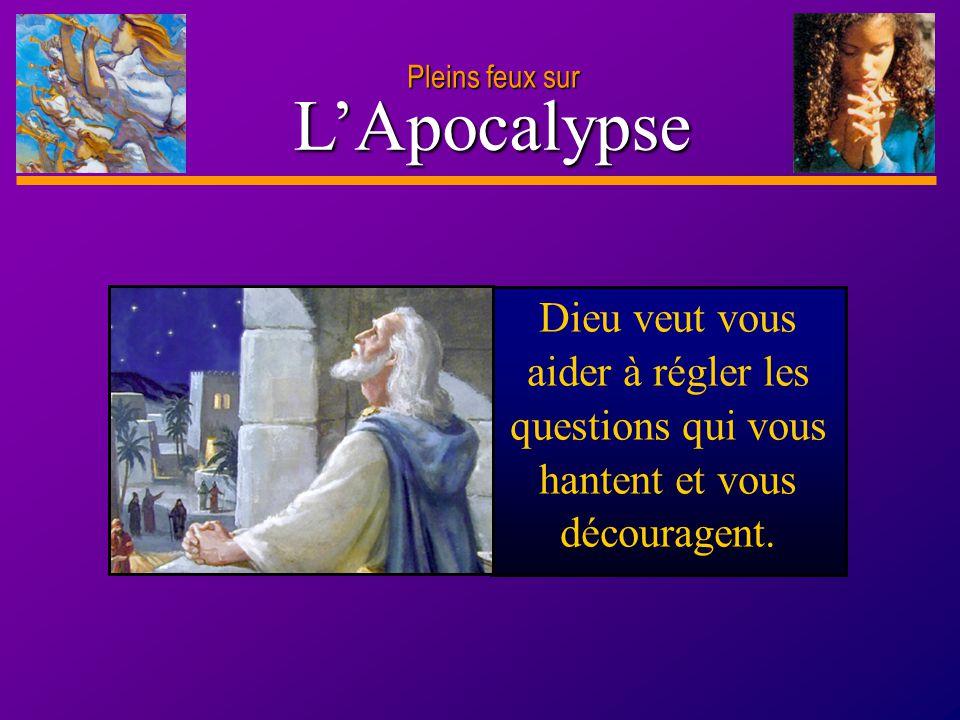 D anie l Pleins feux sur 11 L'Apocalypse Pleins feux sur Avez-vous déjà dû surmonter une tragédie qui vous semblait comme une énorme montagne .