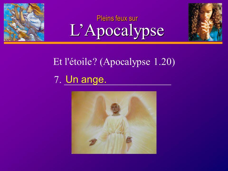 D anie l Pleins feux sur 13 L'Apocalypse Pleins feux sur Selon ce que nous avons appris précédemment, que représente « l eau », au sens prophétique .