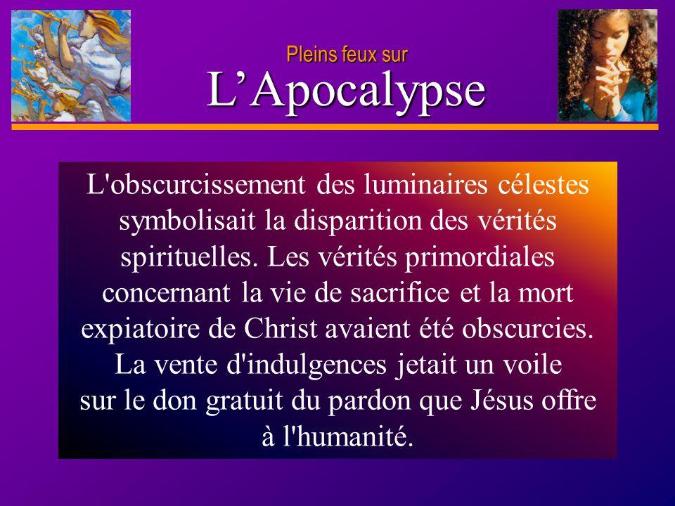 D anie l Pleins feux sur 18 L'Apocalypse Pleins feux sur Lisez Apocalypse 8.12, 13.