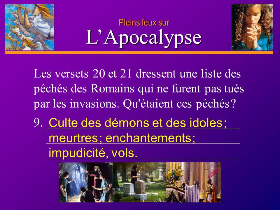 D anie l Pleins feux sur 22 L'Apocalypse Pleins feux sur De quelles manières Jésus vous a-t-il aidé à surmonter des périodes de crise et d intenses souffrances .