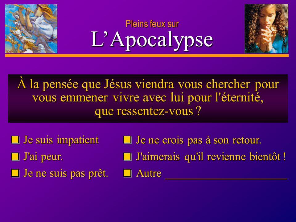 D anie l Pleins feux sur 25 L'Apocalypse Pleins feux sur Jésus vous a promis la victoire.