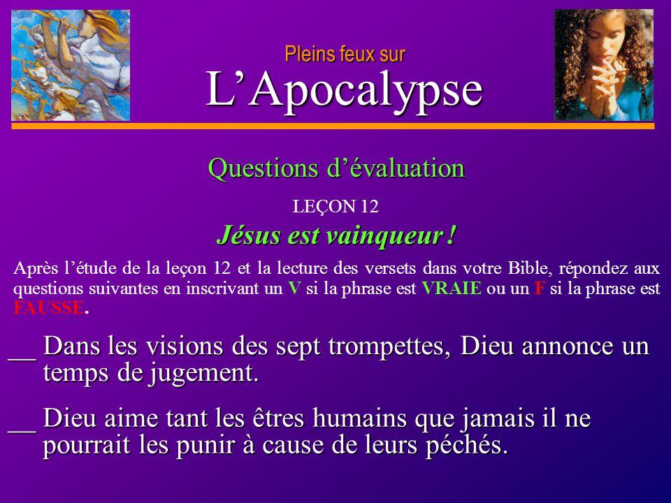 D anie l Pleins feux sur 26 L'Apocalypse Pleins feux sur À la pensée que Jésus viendra vous chercher pour vous emmener vivre avec lui pour l éternité, que ressentez-vous .