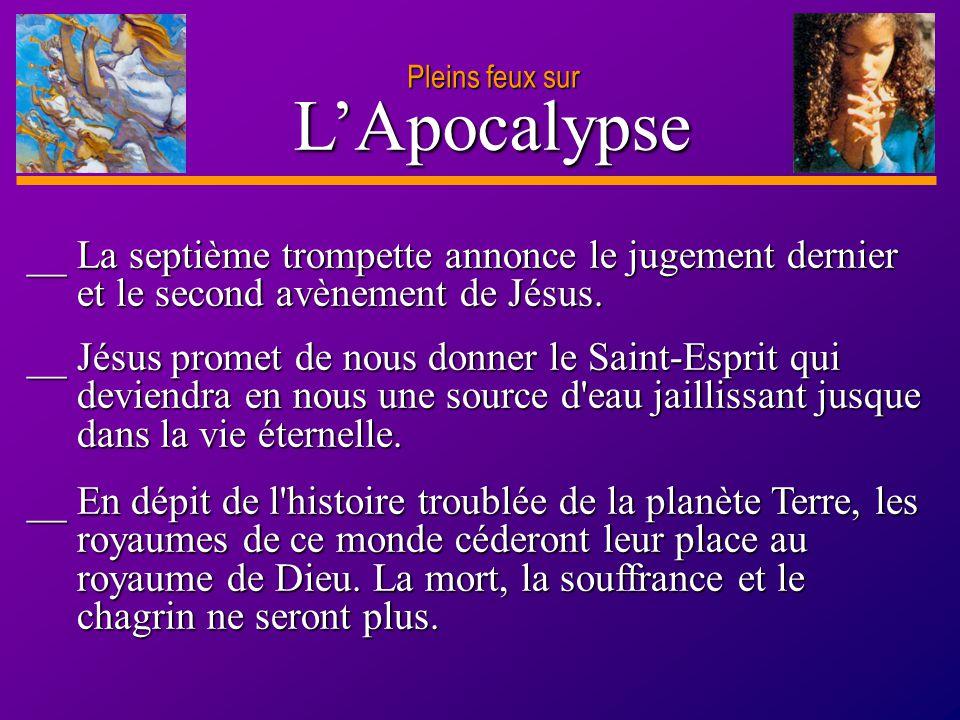 D anie l Pleins feux sur 27 L'Apocalypse Pleins feux sur Questions d'évaluation LEÇON 12 Jésus est vainqueur .