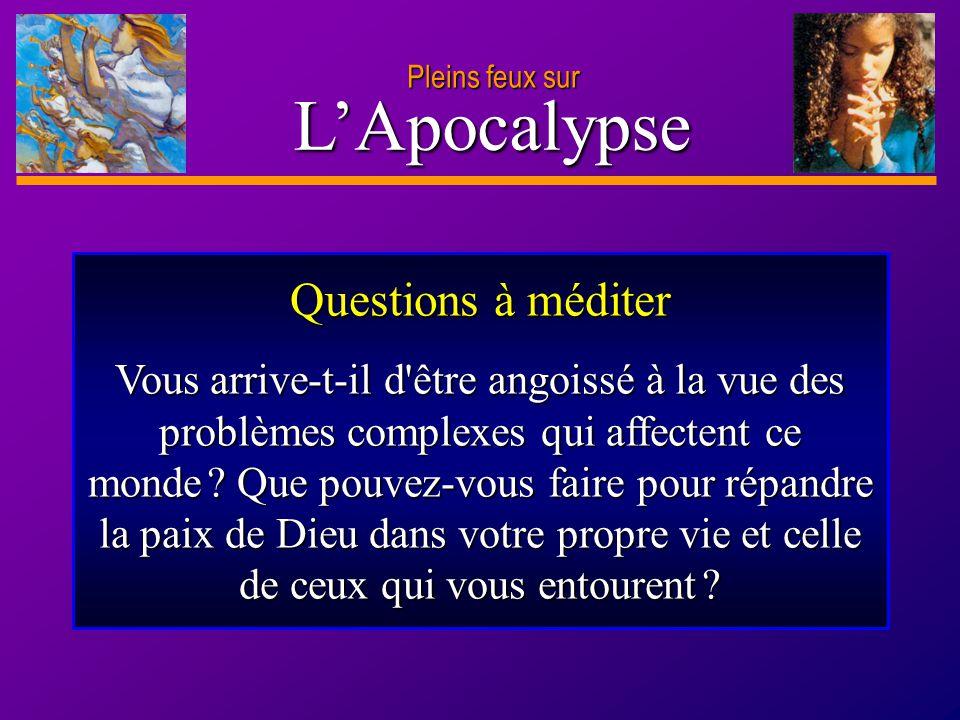 D anie l Pleins feux sur 28 L'Apocalypse Pleins feux sur __ Jésus promet de nous donner le Saint-Esprit qui deviendra en nous une source d eau jaillissant jusque dans la vie éternelle.