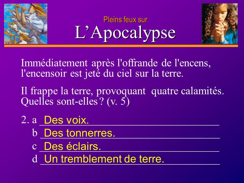 D anie l Pleins feux sur 3 L'Apocalypse Lisez Apocalypse 8.2-6.