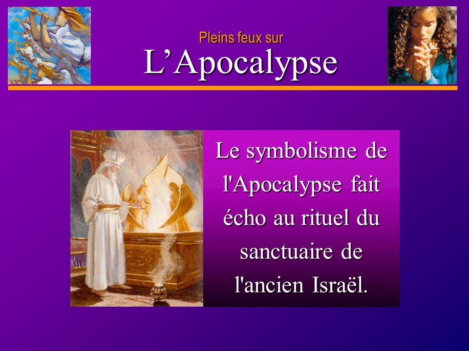 D anie l Pleins feux sur 5 L'Apocalypse Dieu est miséricordieux, mais juste également.