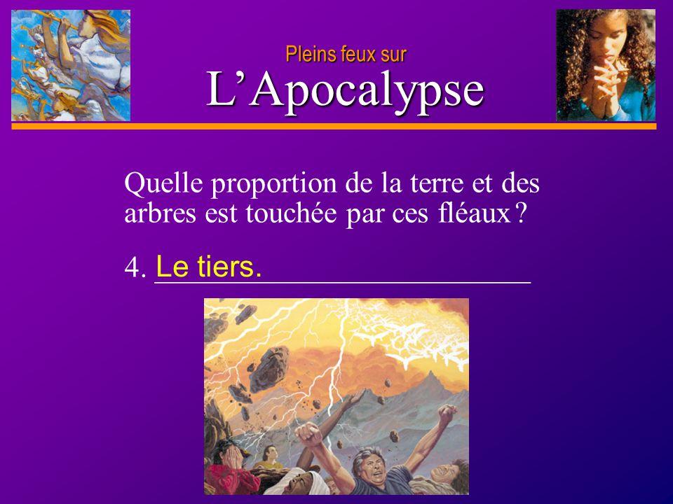 D anie l Pleins feux sur 8 L'Apocalypse Lisez Apocalypse 8.7, puis résumez les événements qui ont suivi la première trompette.