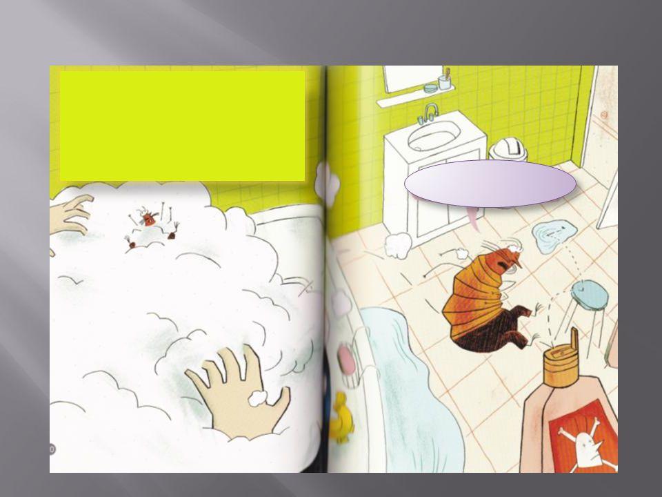 Sous la douche, Sara fait mousser ses cheveux. Berk! Ce shampooing anti-pou a une odeur bizarre. Une couronne de bulles sur la tête, Sara marmonne en