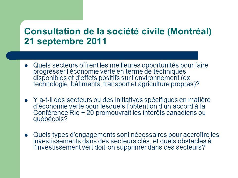 Consultation de la société civile (Montréal) 21 septembre 2011  Quels secteurs offrent les meilleures opportunités pour faire progresser l'économie verte en terme de techniques disponibles et d'effets positifs sur l'environnement (ex.