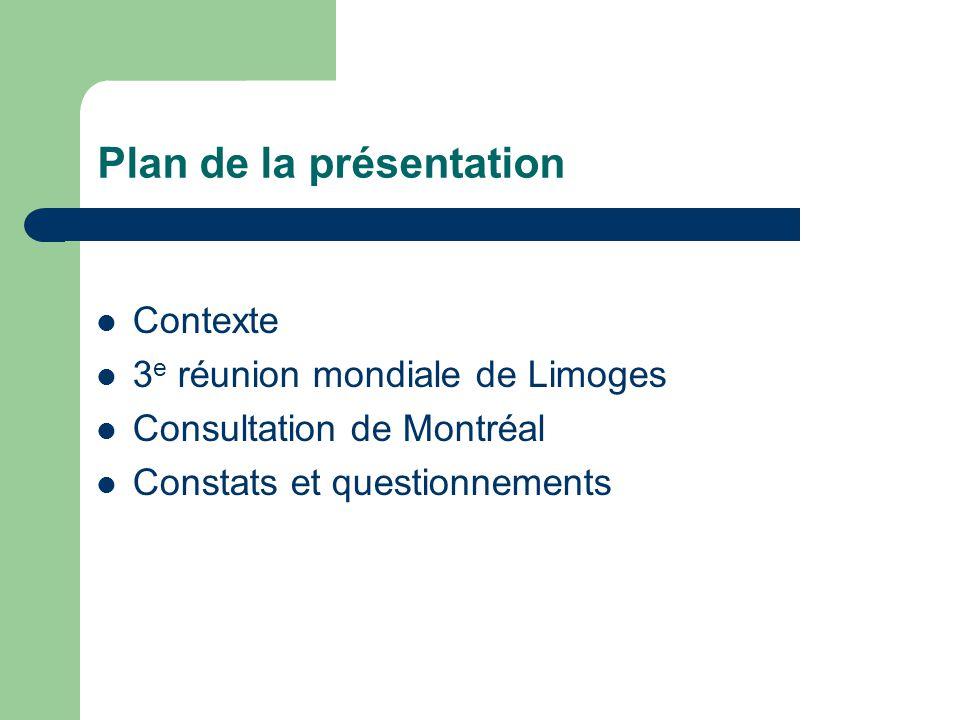 Constats et questionnements  Différences « d'ambitions » entre Limoges et Montréal  Faible participation ONGE et juristes  Manque d'information ou d'intérêt.