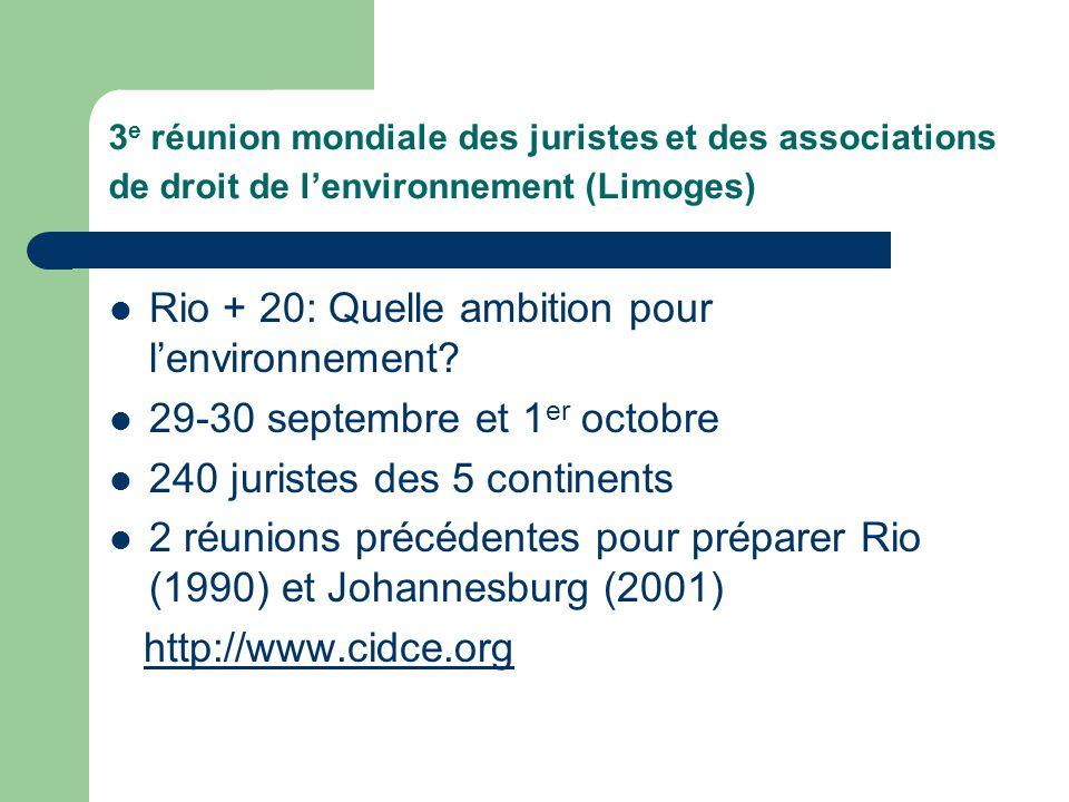 3 e réunion mondiale des juristes et des associations de droit de l'environnement (Limoges)  Rio + 20: Quelle ambition pour l'environnement.