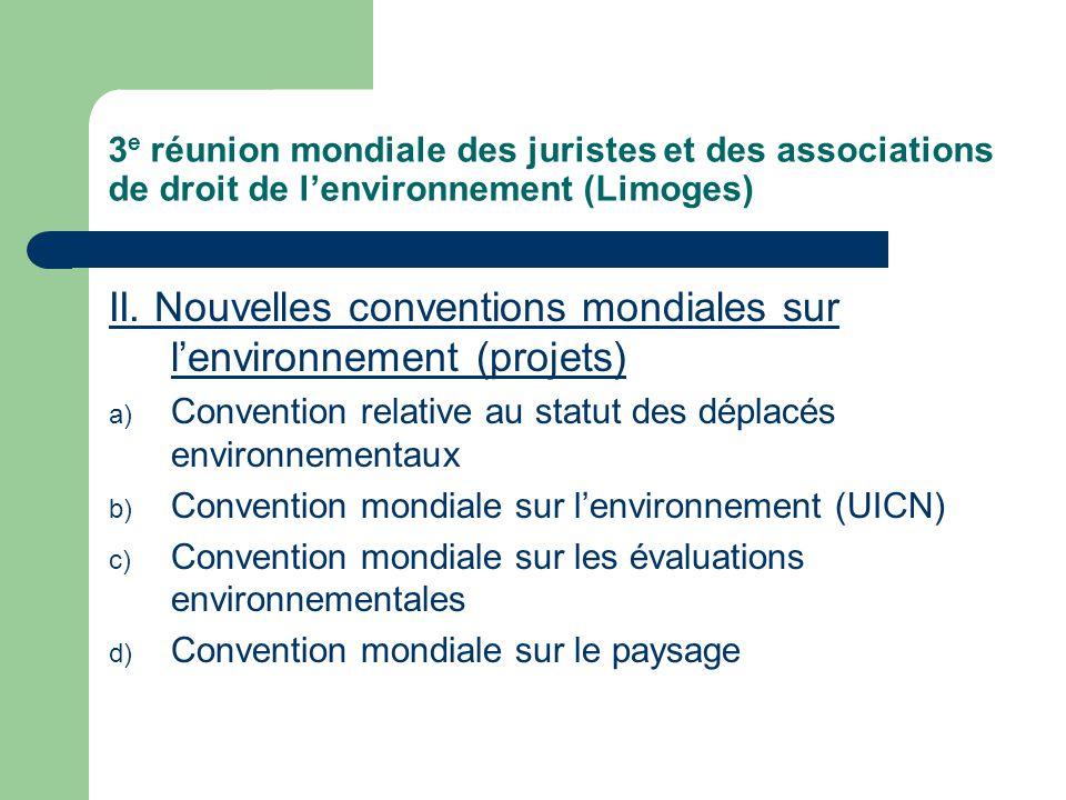 3 e réunion mondiale des juristes et des associations de droit de l'environnement (Limoges) II.