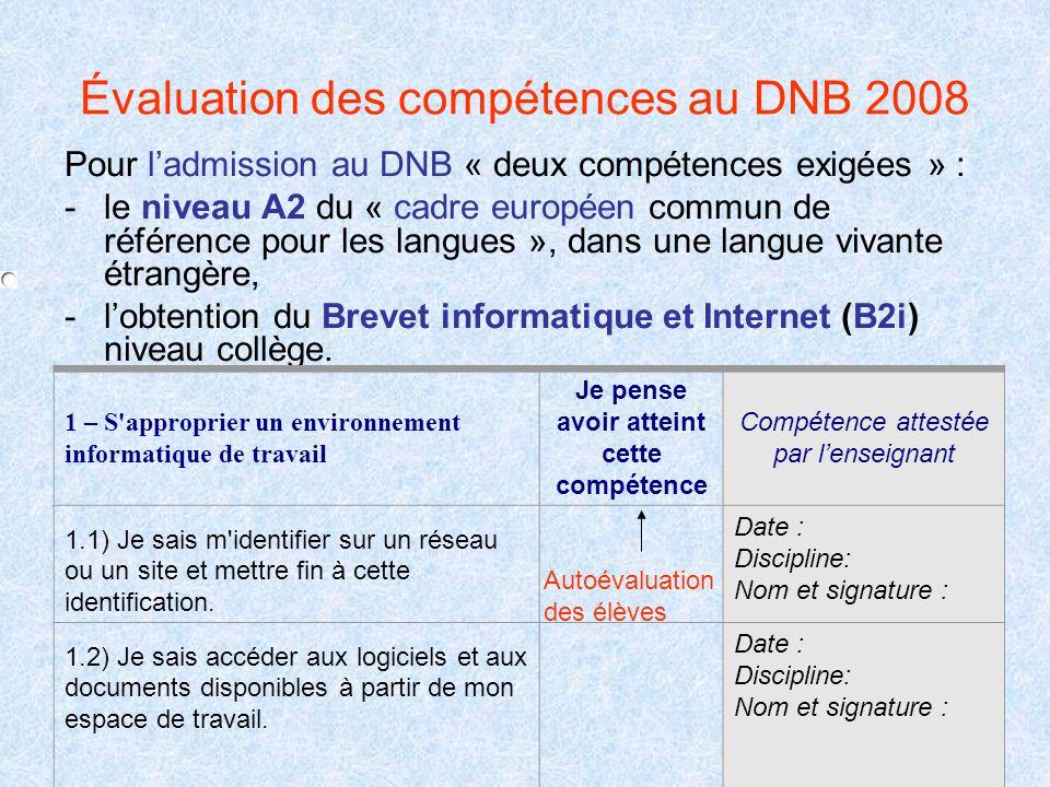 Évaluation des compétences au DNB 2008 Pour l'admission au DNB « deux compétences exigées » : -le niveau A2 du « cadre européen commun de référence po