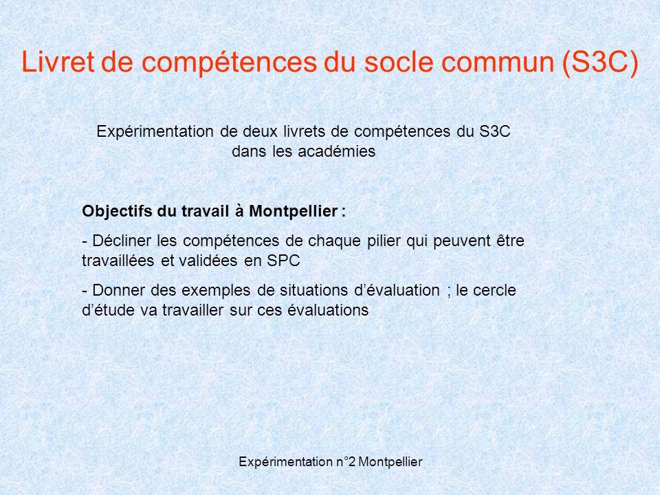 Expérimentation n°2 Montpellier Livret de compétences du socle commun (S3C) Expérimentation de deux livrets de compétences du S3C dans les académies O