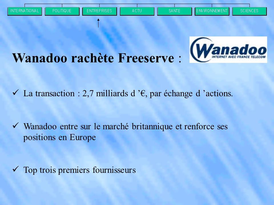 Wanadoo rachète Freeserve :  La transaction : 2,7 milliards d '€, par échange d 'actions.