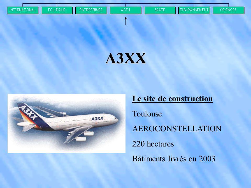 A3XX Le site de construction Toulouse AEROCONSTELLATION 220 hectares Bâtiments livrés en 2003