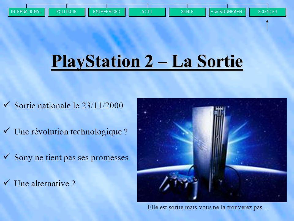 PlayStation 2 – La Sortie  Sortie nationale le 23/11/2000  Une révolution technologique .