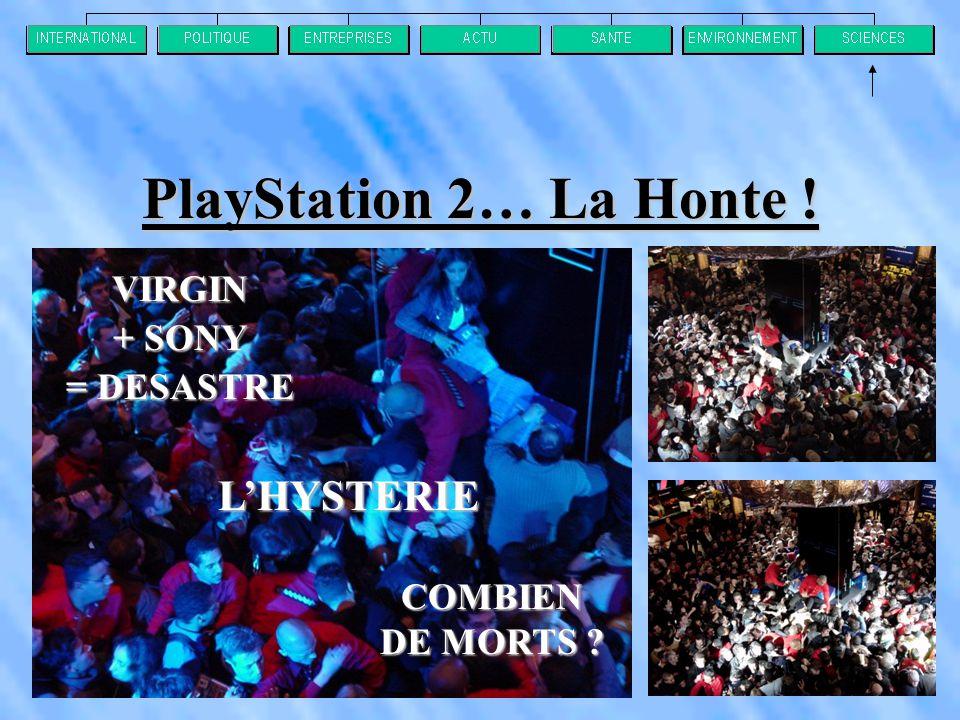 PlayStation 2… La Honte ! L'HYSTERIE COMBIEN DE MORTS ? VIRGIN + SONY = DESASTRE