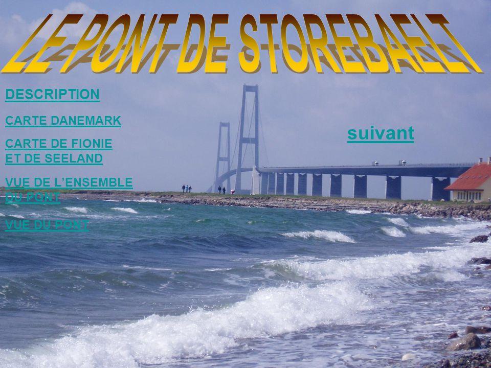 DESCRIPTION CARTE DANEMARK CARTE DE FIONIE ET DE SEELAND VUE DE L'ENSEMBLE DU PONT VUE DU PONT suivant
