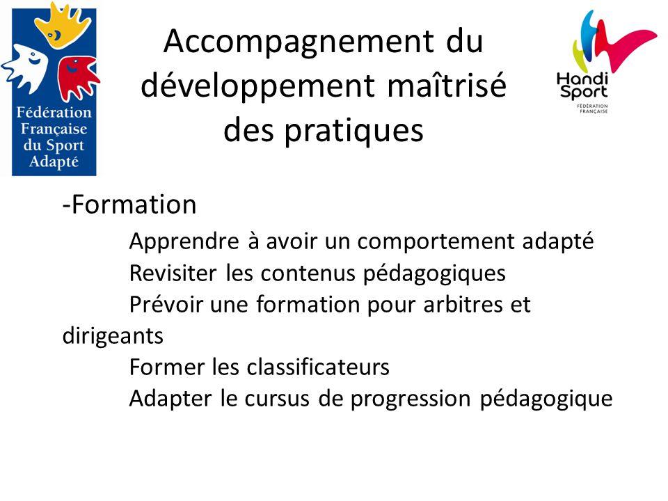 Accompagnement du développement maîtrisé des pratiques -Formation Apprendre à avoir un comportement adapté Revisiter les contenus pédagogiques Prévoir