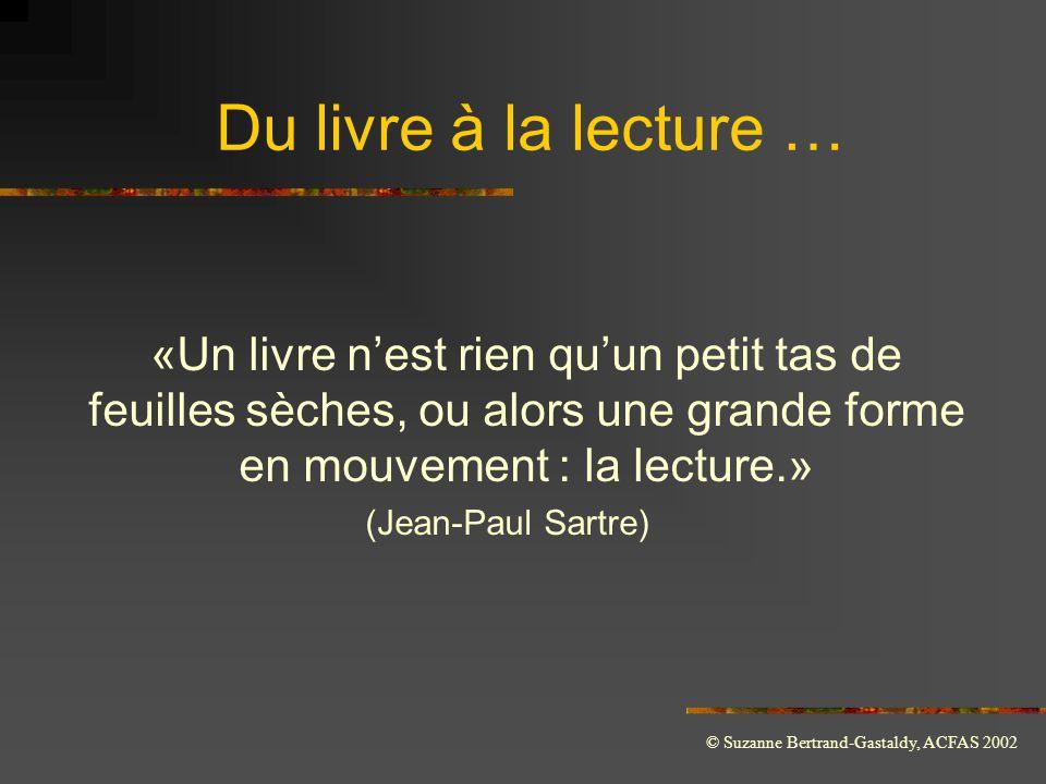 © Suzanne Bertrand-Gastaldy, ACFAS 2002 Sommaire  Que faut-il entendre par lecture.