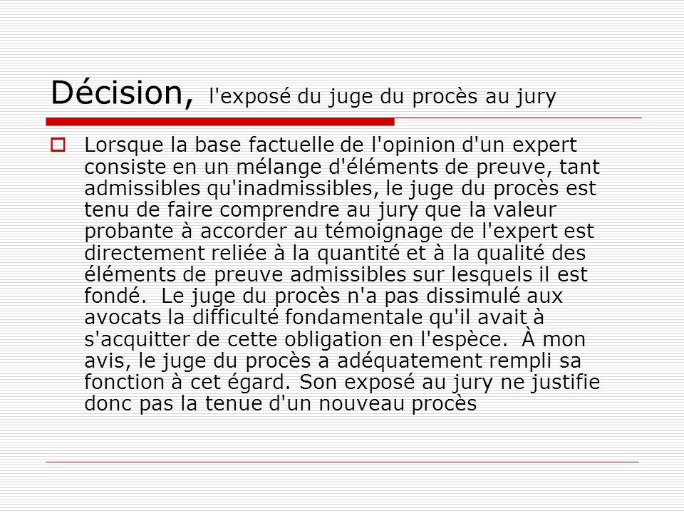 Décision, l'exposé du juge du procès au jury  Lorsque la base factuelle de l'opinion d'un expert consiste en un mélange d'éléments de preuve, tant ad