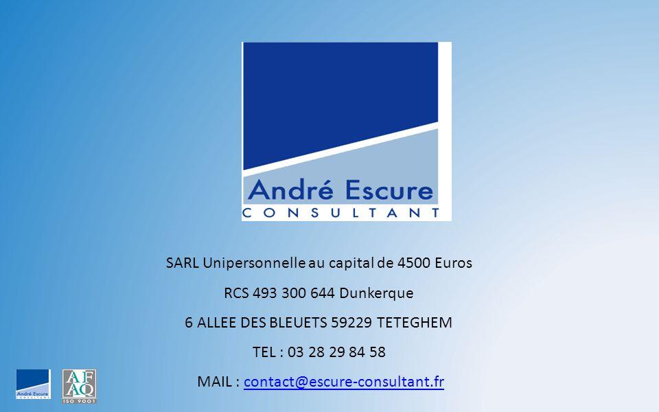 SARL Unipersonnelle au capital de 4500 Euros RCS 493 300 644 Dunkerque 6 ALLEE DES BLEUETS 59229 TETEGHEM TEL : 03 28 29 84 58 MAIL : contact@escure-consultant.frcontact@escure-consultant.fr