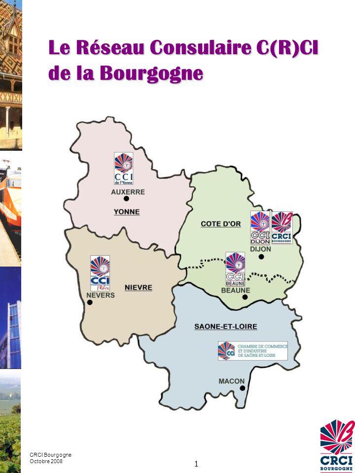 Le Réseau Consulaire C(R)CI de la Bourgogne 1 CRCI Bourgogne Octobre 2008