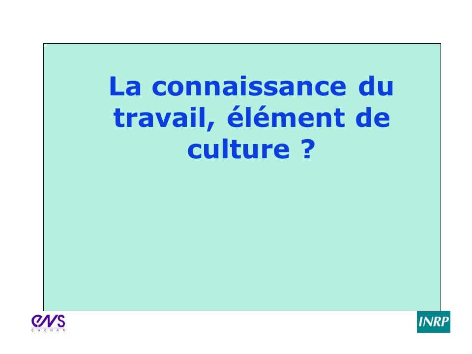 La connaissance du travail, élément de culture ?