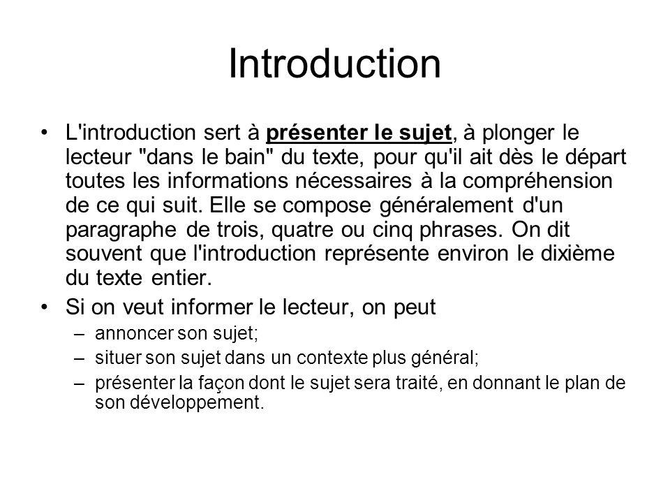 Introduction •L'introduction sert à présenter le sujet, à plonger le lecteur