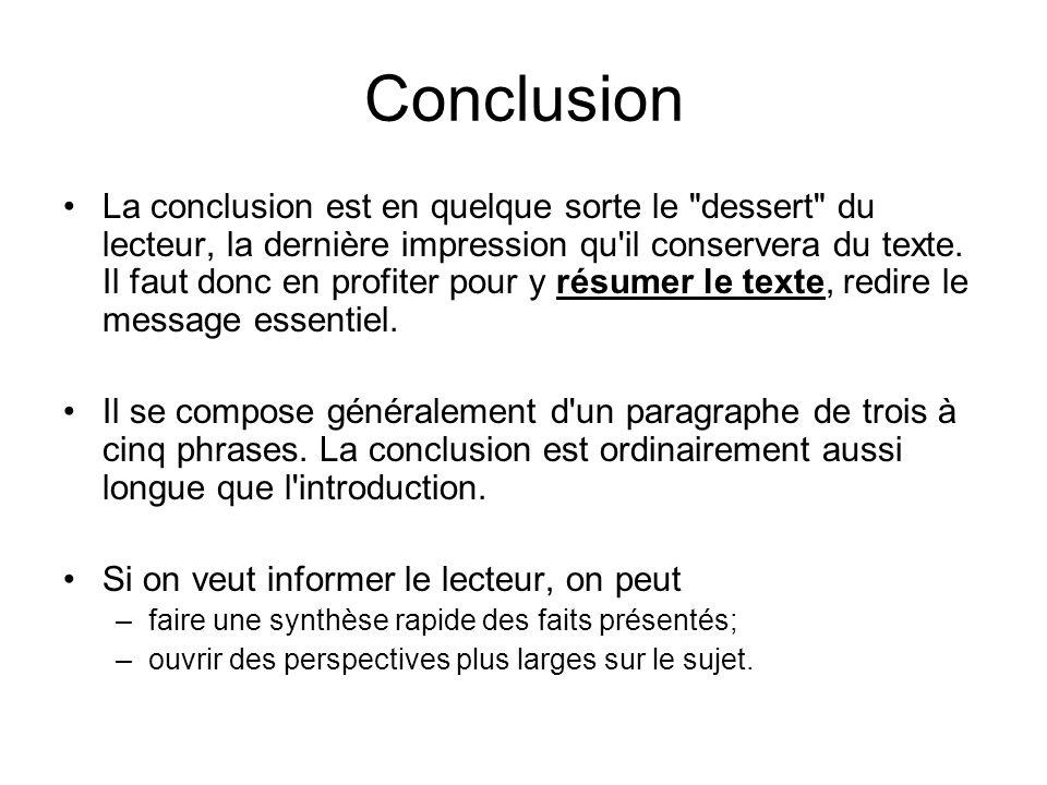 Conclusion •La conclusion est en quelque sorte le