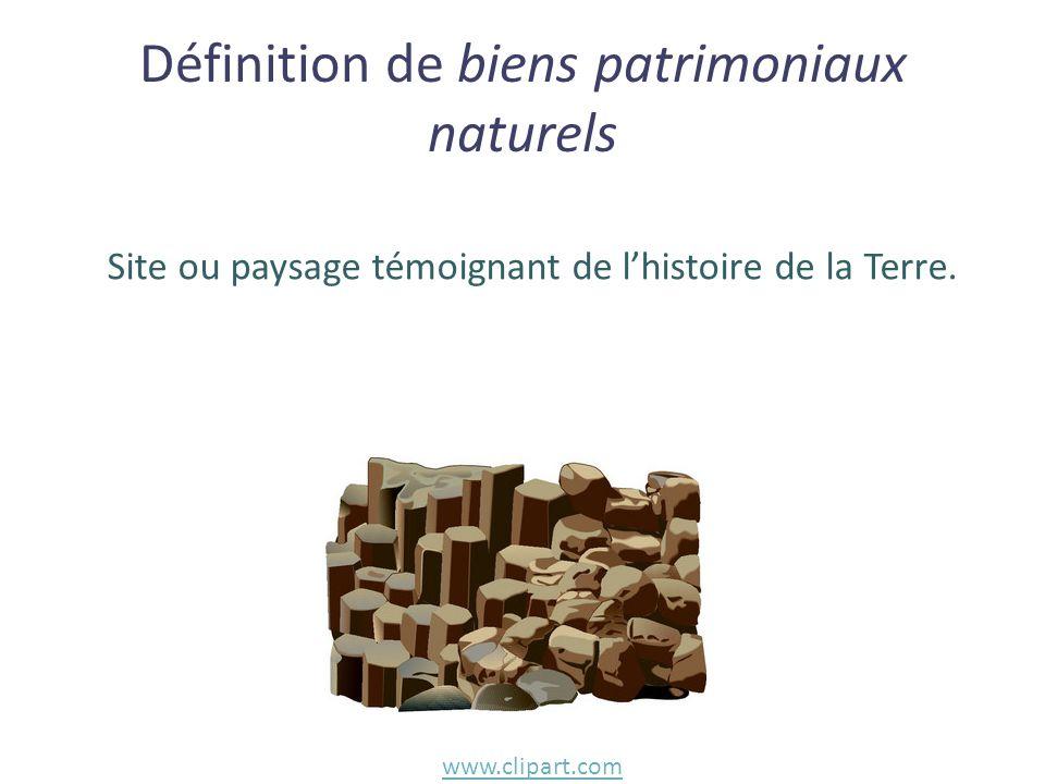 Site ou paysage témoignant de l'histoire de la Terre. Définition de biens patrimoniaux naturels www.clipart.com
