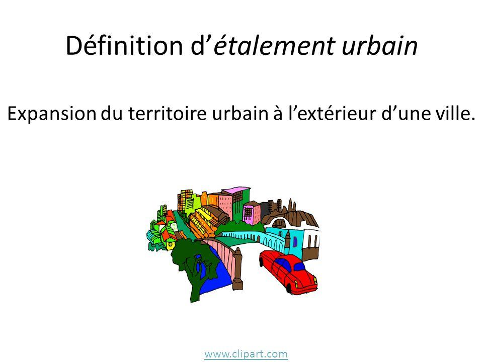 Définition d'étalement urbain Expansion du territoire urbain à l'extérieur d'une ville. www.clipart.com